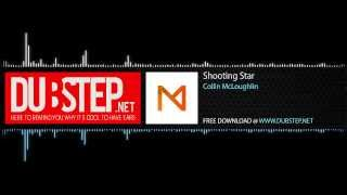 Dubstep.NET: Collin McLoughlin - Shooting Star [Free Download] (Season 2, Ep. 39)