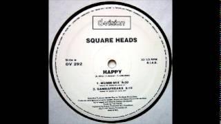 Square Heads - Happy (Gambafreaks)