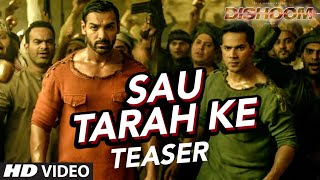 Sau Tarah Ke Video Song ( Teaser ) | Dishoom | John Abraham | Jacqueline Fernandez