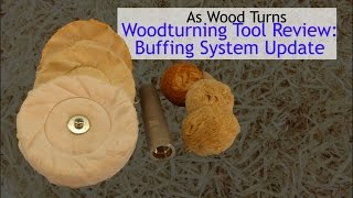 Woodturning Tool Review Buffing System Update