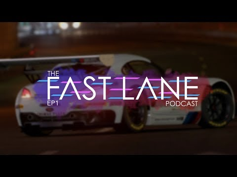 Finally an actual episode! | The Fast Lane Podcast - Episode 1