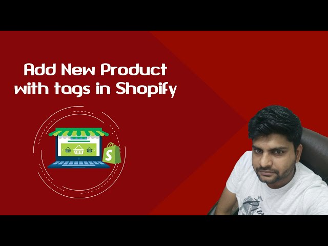 Shopify Tutorial for Beginners-2018 | How to add products in Shopify |  Product tags
