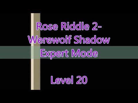 Rose Riddle 2 - Werewolf Shadow Level 20 |