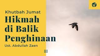 Khutbah Jumat: Pelajaran Dibalik Penghinaan Ustadz Abdullah Zaen, Lc., MA