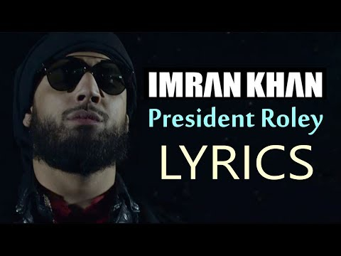 Imran Khan President Roley LYRICS | Official Video