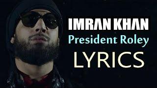 Imran Khan President Roley LYRICS | Official Video