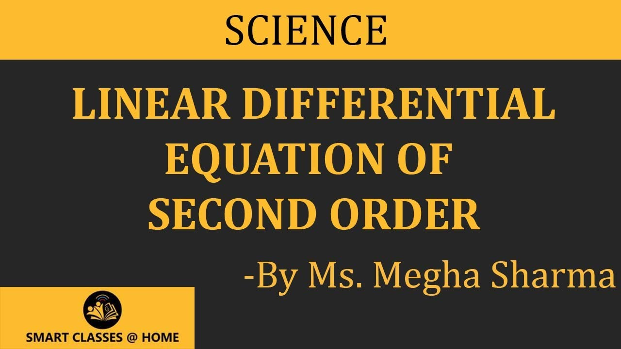 Linear Differential Equation Of Second Order Lecture, BSc Maths by Megha  Sharma