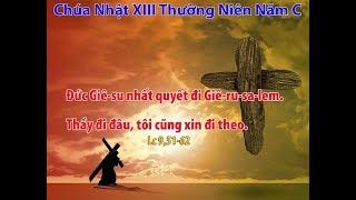 CHÚA NHẬT XIII THƯỜNG NIÊN NĂM C - CA HIỆP LỄ ( LUCIA)