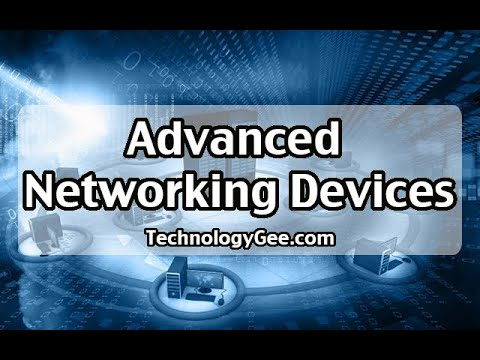 Advanced Networking Devices | CompTIA Network+ N10-007 | 2.3