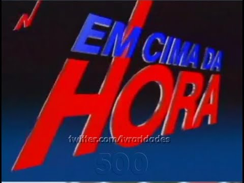 Em Cima Da Hora Vinheta 1996 1997 Youtube