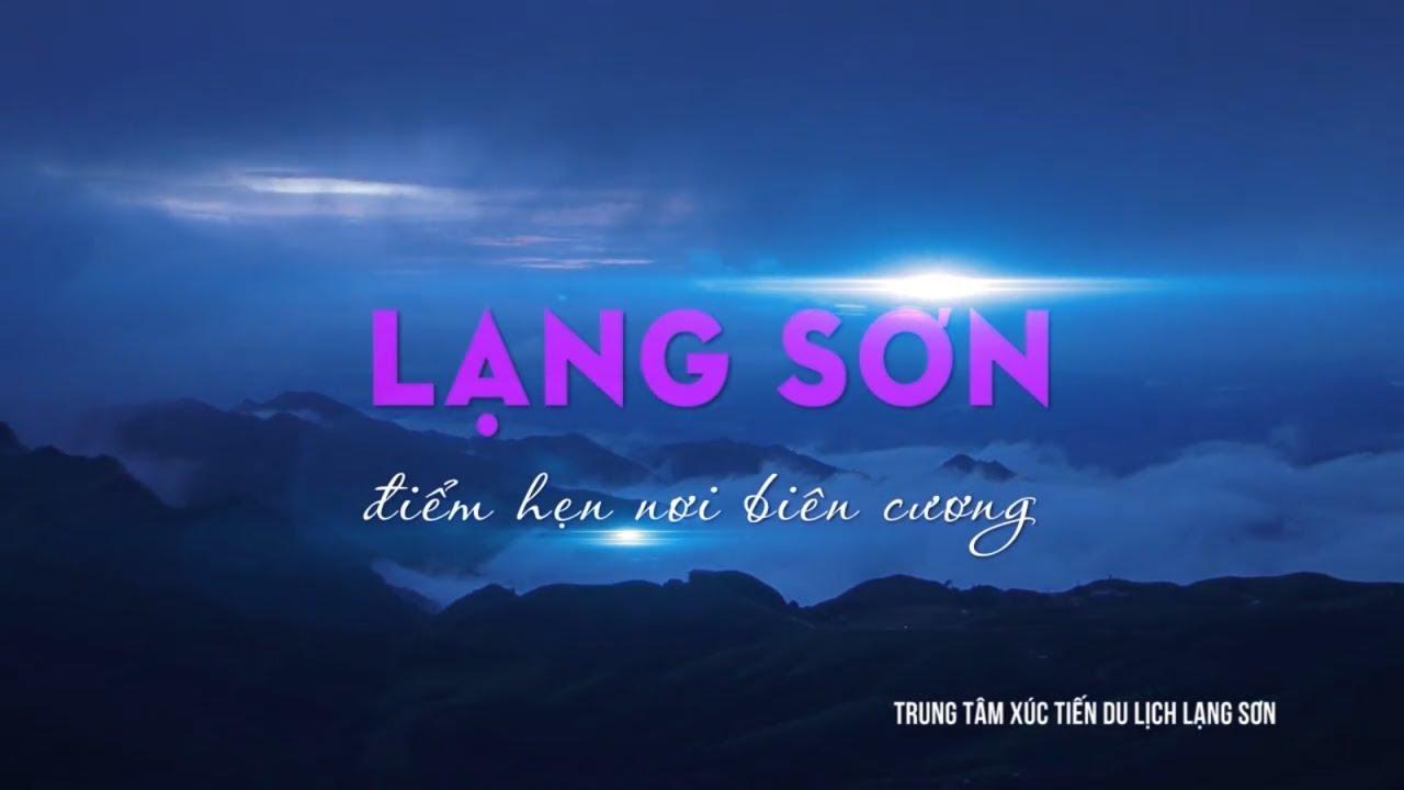 Giới thiệu về du lịch Lạng Sơn - Tổng quan du lịch Lạng Sơn - Introduction to Lang Son tourism