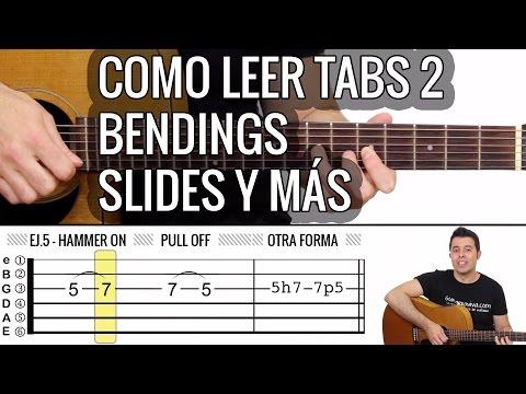 Como leer Tabs de guitarra 2: Slides, Bendings, Vibratos, Hammer Ons...