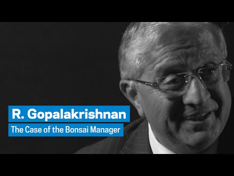 R. Gopalakrishnan: The Case of the Bonsai Manager
