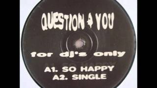 Question 4 You - Single