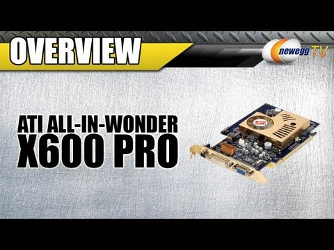 Newegg TV: ATI All-in-Wonder X 600 Pro Video Card Overview