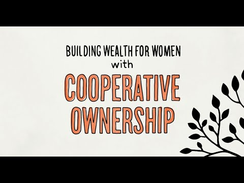 Building Wealth for Women with Cooperative Ownership