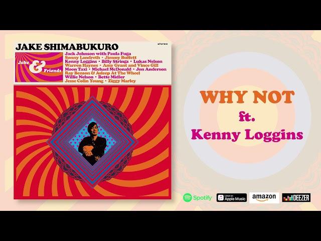 Jake Shimabukuro - Why Not (Feat. Kenny Loggins)