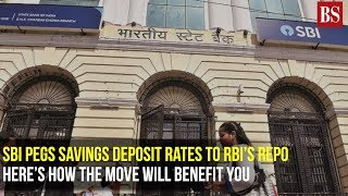 SBI pegs savings deposit rates to RBI's repo: Here's how the move will benefit you