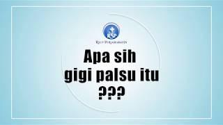 """Gambar cover Video Edukasi RSUP Persahabatan dengan Tema """"Gigi Palsu"""""""