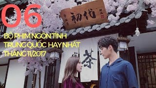 Những bộ phim ngôn tình trung quốc hot nhất thang 11/2017