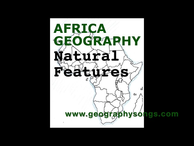 Africa Geography Song, Natural Features