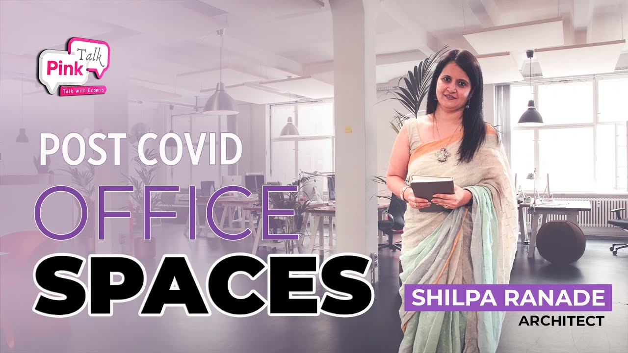 Post Covid Office Spaces | Pink Talk | Shilpa Ranade