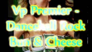 Vp Premier - Bun & Cheese Remix - Clement Irie & Robert French - Dancehall Rock