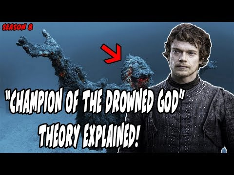 """Champion Of The Drowned God"" Theon Theory EXPLAINED! Game Of Thrones Season 8"