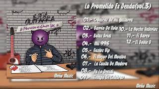 """El De La Guitarra.-Disco Completo """"Lo Prometido Es Deuda"""" Vol.3 2020"""