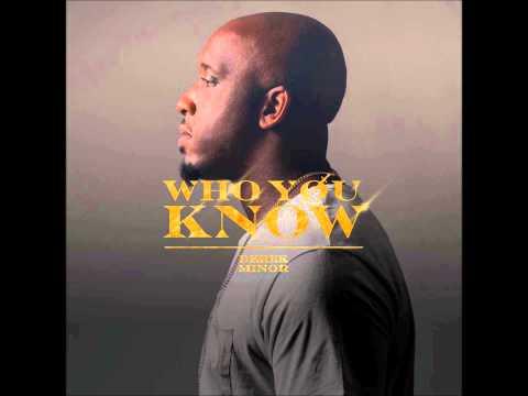 Derek Minor - Who You Know