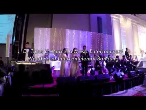 DJ THINK ft  Marcella Music Entertainment - Wedding at Intercontinental Hotel Bandung