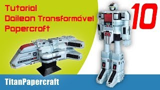 #10 Tutorial Daileon Transformável Papercraft - Cabine