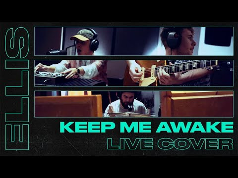 Ellis - Keep Me Awake | Cover Video