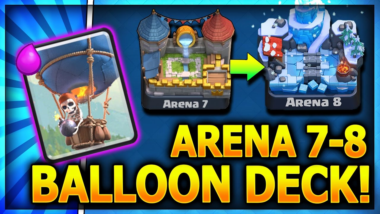 Arena 7 8 Balloon Deck No Legendary Cards Get To Frozen Peak Arena 8 Clash Royale Strategy Youtube