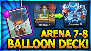 ARENA 7 - 8 BALLOON DECK!! No Legendary Cards! Get to Frozen Peak Arena 8 - Clash Royale Strategy