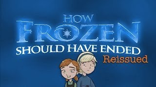 How Frozen Should Have Ended - Reissued