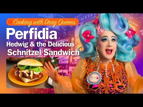 Perfidia - Hedwig & the Delicious Schnitzel Sandwich  - Cooking w/ Drag Queens