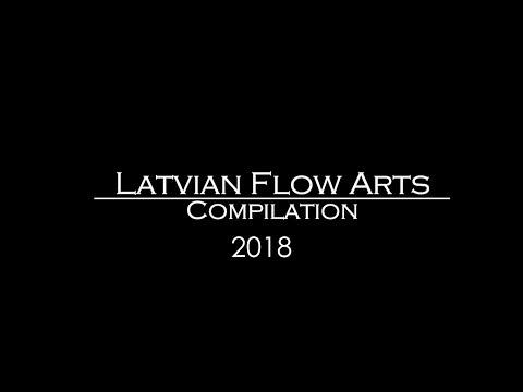 Latvian Flow Arts Compilation 2018 - Latvia 100