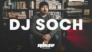 DJ Soch (DJ set) - Rinse France