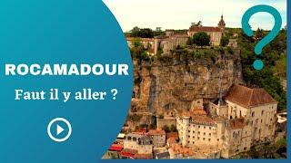 Faut il aller à Rocamadour ?