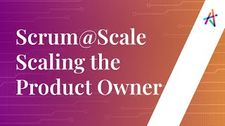 Webinar - Scrum Across organization |  Scaling the Product Owner | Case Studies | Knowledgehut