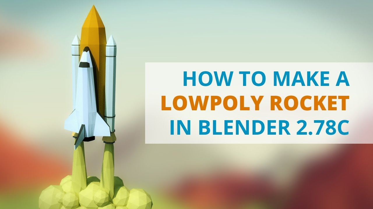Timelapse - How to Create a Low-poly Rocket in Blender