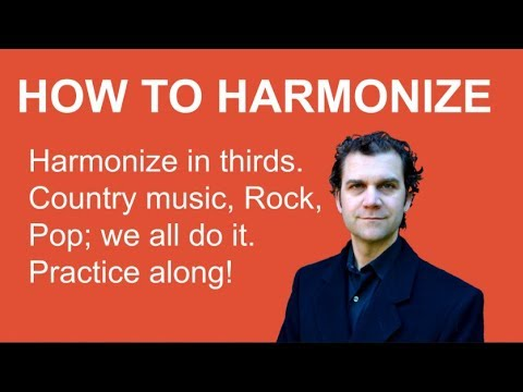How to Harmonize - Harmonies in thirds - Country Music, Pop, Rock