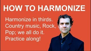 How to Harmonize - Harmonies in thirds - Country Music, Pop, Rock