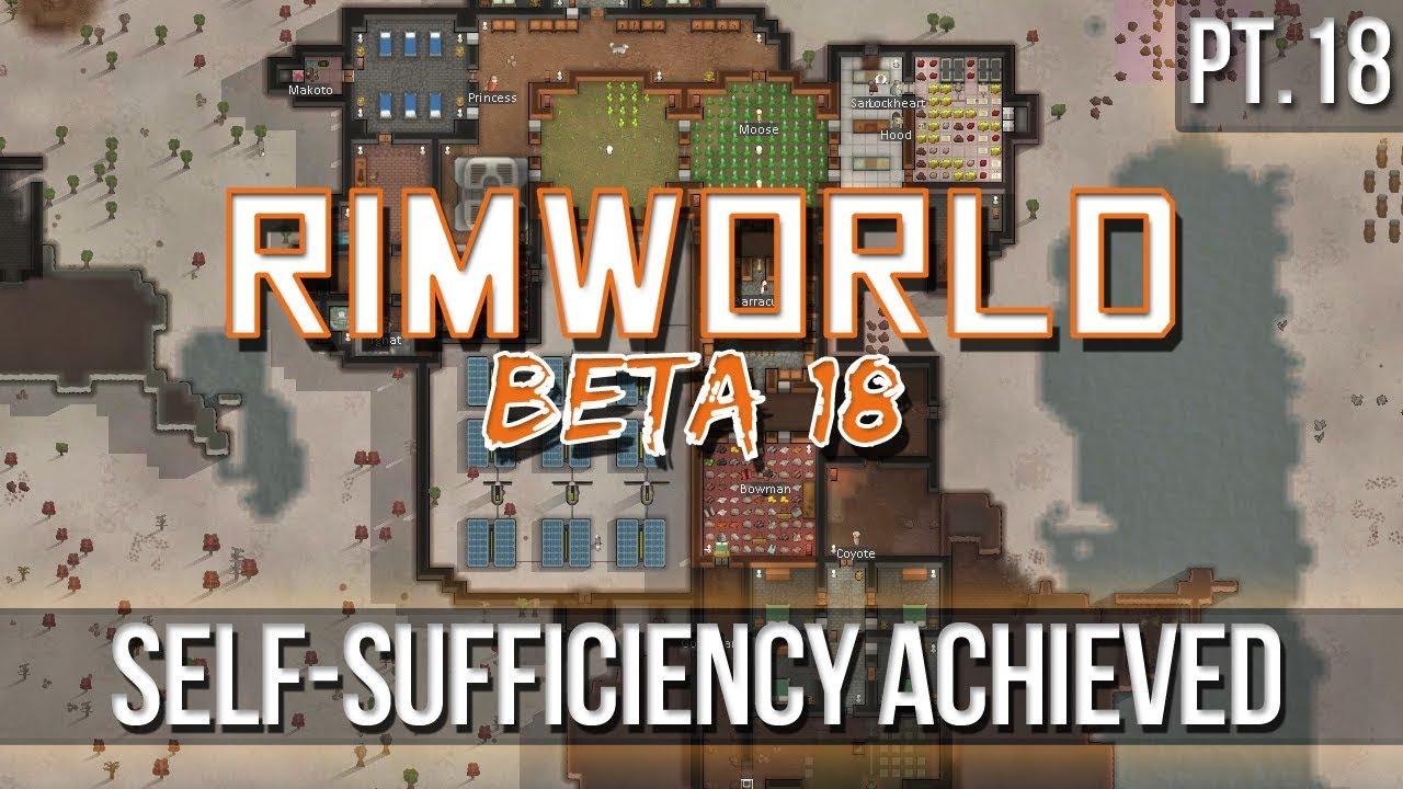 RIMWORLD - Self-Sufficiency Achieved! [Pt 18] Beta18
