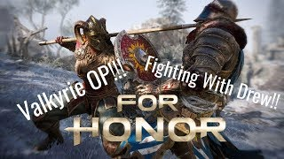 VALKRYIE OP!! - For Honor (Fighting With Drew!) (LikeTotallyDonut)