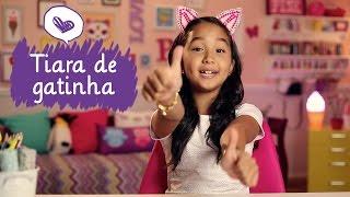 Como fazer tiara de gatinha com a Nina ❤ Mundo da Menina