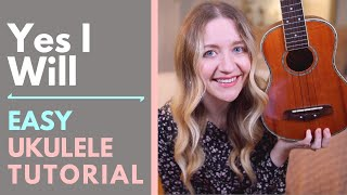 Yes I Will - Vertical Worship (Ukulele Tutorial)