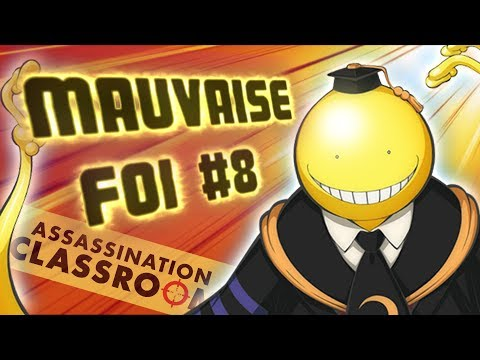 MAUVAISE FOI #8 - ASSASSINATION CLASSROOM