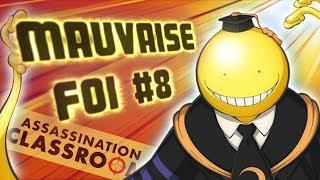 MAUVAISE FOI #8 - ASSASSINATION CLASSROOM